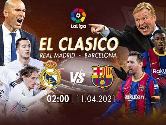 Trực tiếp bóng đá Real Madrid - Barcelona: Sao trẻ Barca lên dây cót tinh thần đấu Real