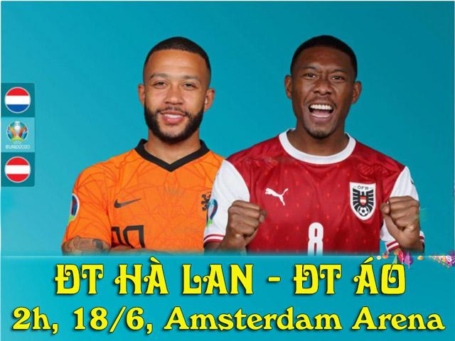 Nhận định bóng đá ĐT Hà Lan - ĐT Áo: Quyết chiến vì ngôi đầu bảng (EURO 2020)