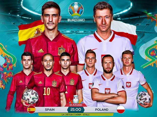 Nhận định bóng đá Tây Ban Nha - Ba Lan: Morata, Lewandowski tìm lại chính mình (EURO)