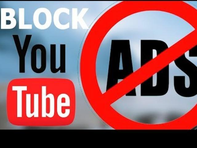 Cách chặn quảng cáo trên YouTube đơn giản, hiệu quả