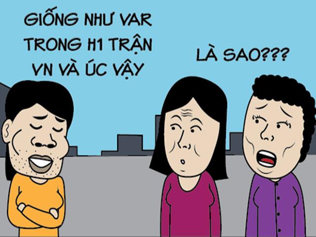 Cảm giác sau khi lấy chồng giống như VAR trong trận Việt Nam vs Úc vậy!