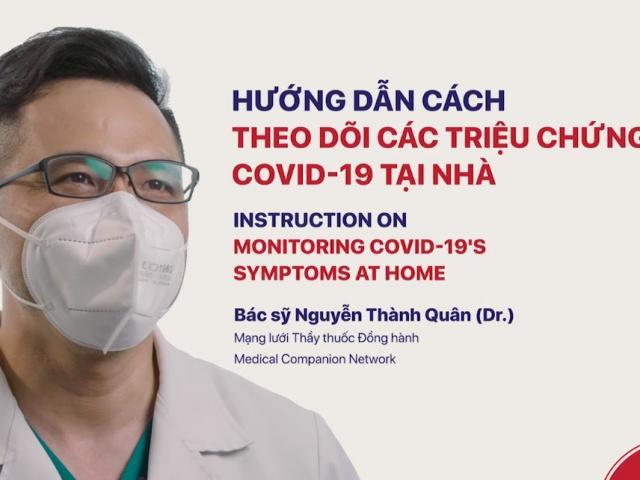Hướng dẫn cách theo dõi các triệu chứng, diễn biến COVID-19 tại nhà
