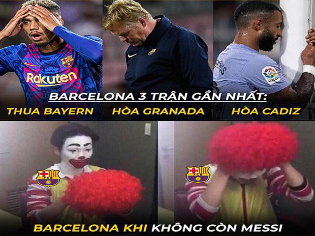 """Ảnh chế: Khi không có Messi, Barcelona biến thành những """"gã hề"""""""